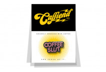 Coffee Slut badge - Caffiend