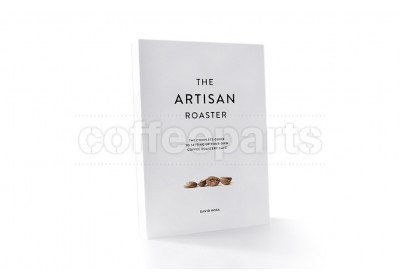 The Artisan Roaster - The Complete Guide to Setting Up Your Own Coffee Roastery Cafe